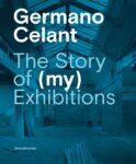 """Germano Celant """"The Story of (my) Exhibitions"""" : uno degli ultimi lavori del celebre critico d'arte"""