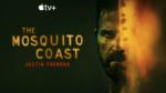 """""""The Mosquito Coast"""": una nuova seria in prima visione su AppleTV"""