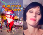 """Video Intervista ad Alessandra Tucci autrice di """"Le sei corde dell'anima"""": un tributo al coraggio di essere"""